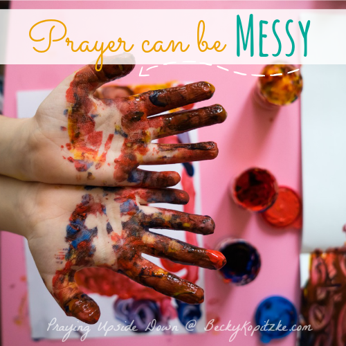 Prayer-Messy